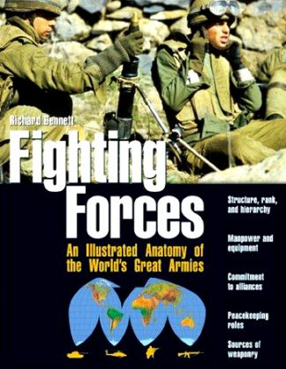 Fighting Forces: an Illustrated Anatomy of the World's Greatest Armies ISBN: 0764153439