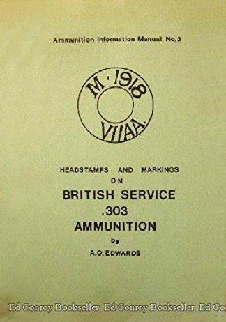 Head Stamps and Markings on.303 inch British Service Ammunition.ISBN 0953295281