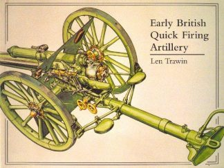 Early British Quick Firing Artillery - Field and Horse ISBN: 1854861549