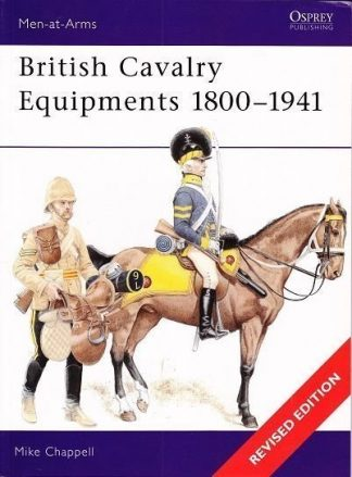 138. BRITISH CAVALRY EQUIPMENTS 1800-1941 (REVISED EDITION)