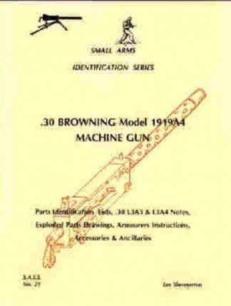 Small Arms Identification Series No. 21, .30 BROWNING Model 1919A4 Machine Gun.