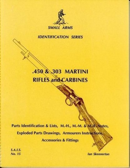 Small Arms Identification Series No.15, .450 & .303 Martini Rifles and Carbines.