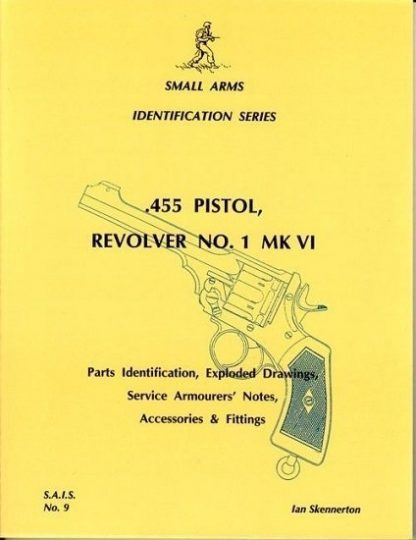 Small Arms Identification Series No.9, .455 Pistol, Revolver No. 1 MK VI. Small Arms Identification Series No.9