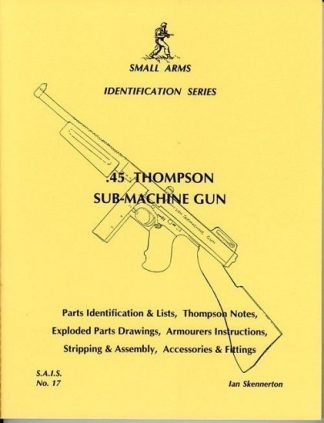 Small Arms Identification series No.17, .45 Thompson Sub-Machine Gun.
