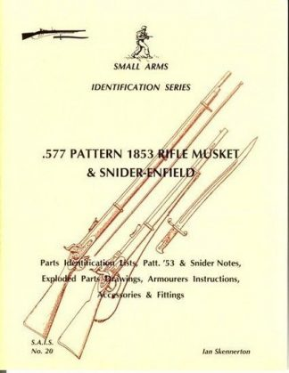 .577 Pattern 1853 Rifle Musket & Snider Enfield. Small Arms Identification Series No. 20