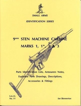 Small Arms Identification Series No.11, 9mm Sten Machine Carbine Marks I, I*, 2 & 3.