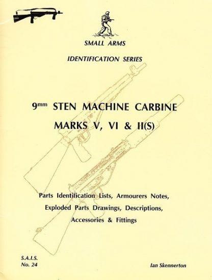 Small Arms Identification Series No. 24, 9mm Sten Machine Carbine Marks V, VI & II(S).