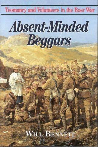 Absent Minded Beggars - Yeomanry and Volunteers in the Boer War