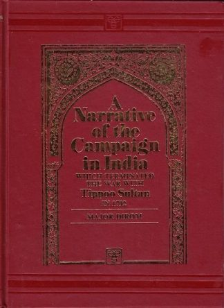 A Narrative of the Campaign in India which Terminated with the war with Tippoo Sultan In 1792