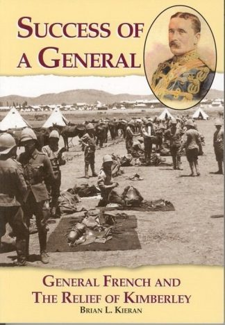 A Success of a General. General French and the Relief of Kimberley