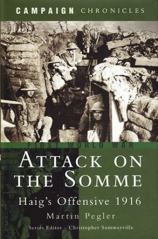 Attack on the Somme : Haig's Offensive 1916