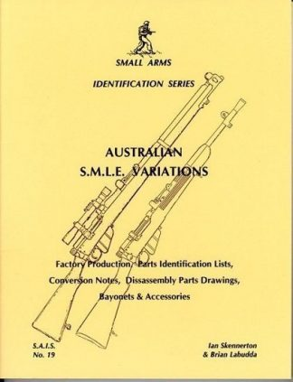 Small Arms Identification Series No.19, Australian SMLE Variations. Small Arms Identification Series No.19