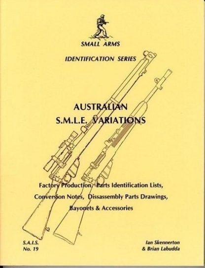 Small Arms Identification Series No.19, Australian SMLE Variations. Small Arms Identification Series No.19