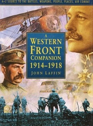 A Western Front Companion, 1914-1918 : A-Z Source to the Battles, Weapons, People, Places and Air Combat