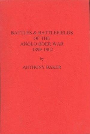 Battles & Battlefields of the Anglo-Boer War 1899-1902