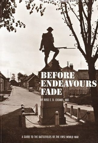 Before Endeavours Fade : Guide to the Battlefields of the First World War