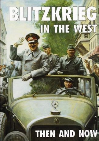 Blitzkrieg in the West - Then and Now