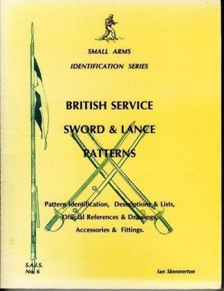 British Service Sword & Lance Patterns. Small Arms Identification Series No.6