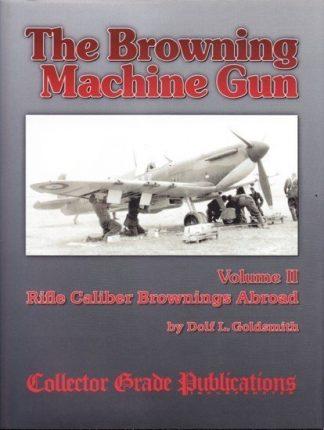 BROWNING MACHINE GUN Volume II - Rifle Calibre Browning Abroad