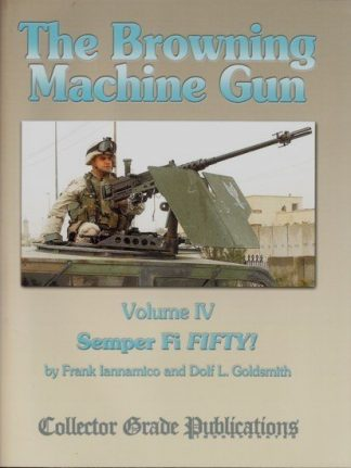 BROWNING MACHINE GUN Volume IV - Semper Fi FIFTY!