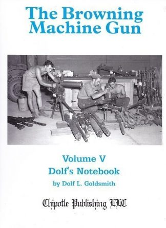 BROWNING MACHINE GUN: Volume V Dolf's Notebook