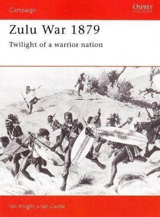 CAM 14 : ZULU WAR 1879 - TWILIGHT OF A WARRIOR NATION