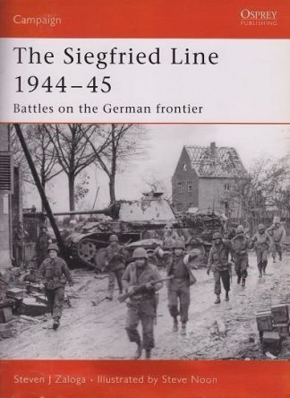 CAM 181. THE SIEGFRIED LINE 1944-45 - Battles on the German Frontier