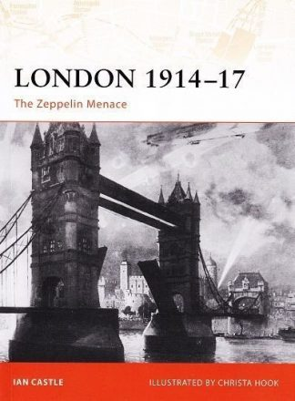 CAM 193 : LONDON 1914-17 - THE ZEPPELIN MENACE