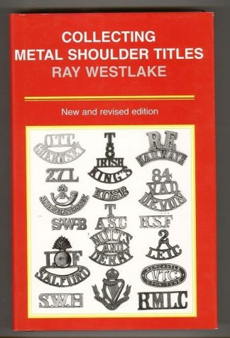 COLLECTING METAL SHOULDER TITLES by Ray Westlake