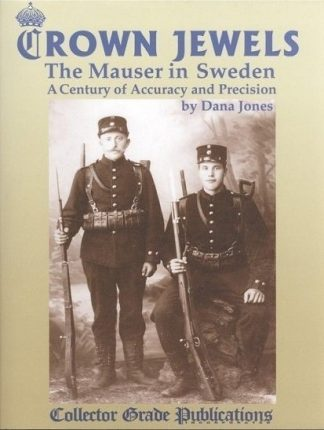 Crown Jewels - The Mauser in Sweden: A Century of Accuracy and Precision