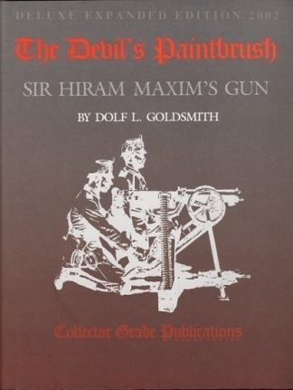 Devils Paintbrush : Sir Hiram maxims Gun, The