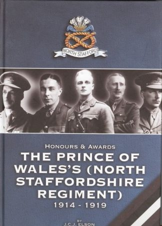 nours & Awards - The Prince of Waless North Staffordshire Regiments 1914-1919