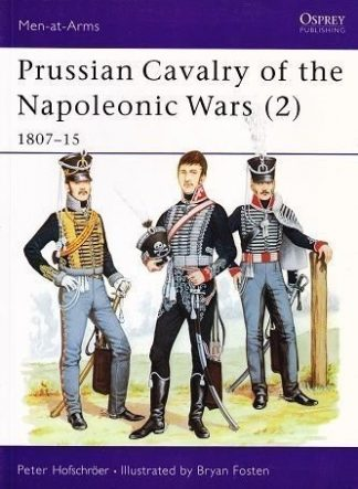 OSPREY BOOKS MAA172. PRUSSIAN CAVALRY OF THE NAPOLEONIC WARS (2) 1807-15