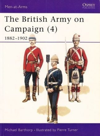A 201 THE BRITISH ARMY ON CAMPAIGN (4) 1882-1902