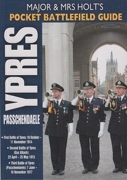 jor and Mrs Holt's Pocket Battlefield Guide to Ypres and Passchendaele