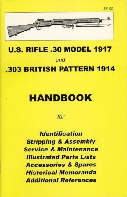 No.2  U.S. Rifle .30 Model 1917 and .303 British Pattern 1914 YHB