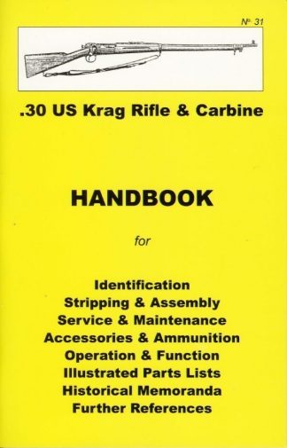 No.31 .30 U.S. Krag Rifle and Carbine. 'YHB'