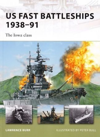 NVG  172 : US FAST BATTLESHIPS 1938-91 - THE IOWA CLASS