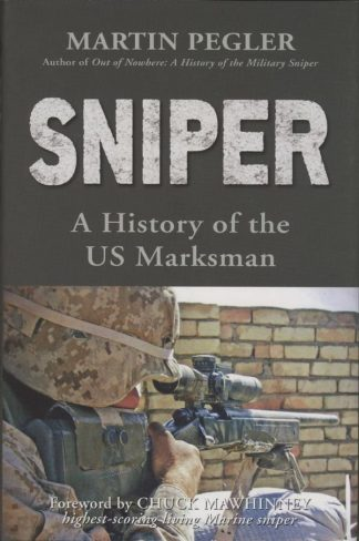 SNIPER - A HISTORY OF THE US MARKSMAN