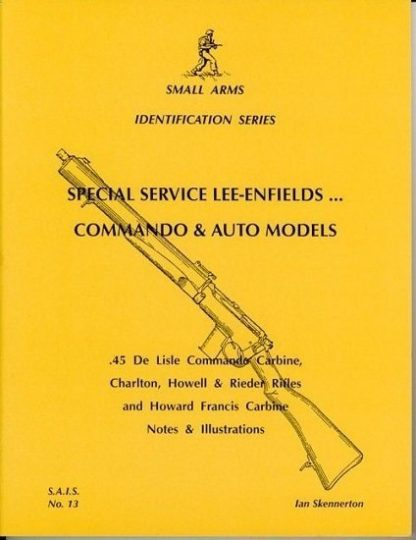 Special Service Lee-Enfields... Commando & Auto Models. Small Arms identification Series No.13