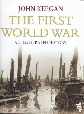 First World War : An Illustrated History