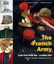 FRENCH ARMY in the First World War - to battle 1914 Vol.I