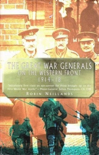 Great War Generals on the Western Front 1914-18