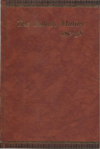 Indian Mutiny 1857-58: Lucknow and Cawnpore: Selections from the Letters, Despatches and Other State Papers, Preserved in, The Military Department, of, the Government of India