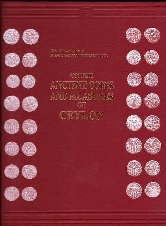 International Numismata Orientalia - On the Ancient Coins and Measures of Ceylon