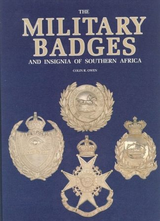 MILITARY BADGES AND INSIGNIA OF SOUTHERN AFRICA - Colin R. Owen