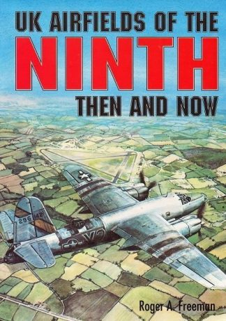 UK Airfields of the Ninth - Then and Now