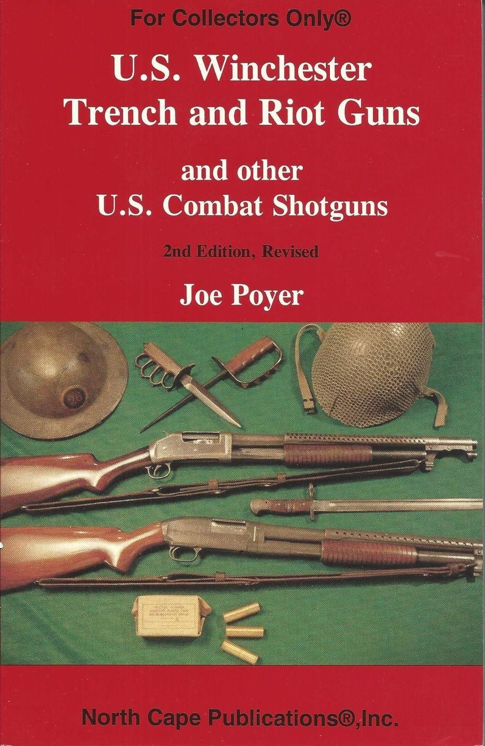 US Winchester Trench and Riot Guns and other US Combat Shotguns (For collectors only)