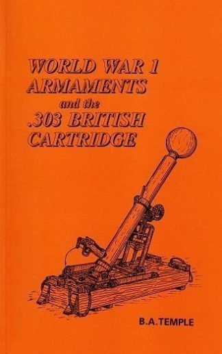 World War 1 Armaments and the .303 British Cartridge