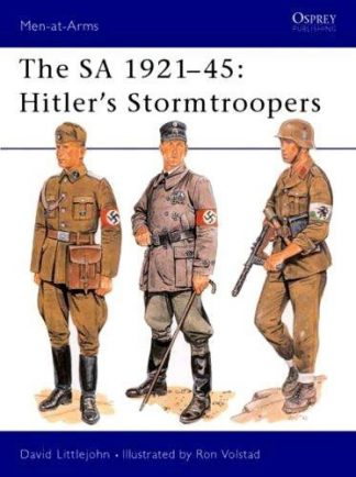 SA, 1921 - 45: Hitlers Stormtroopers, Series Ospreys Men at Arms no. 220